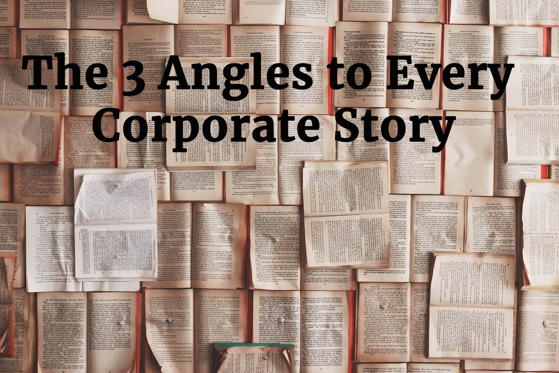 The 3 Angles to Every Corporate Story
