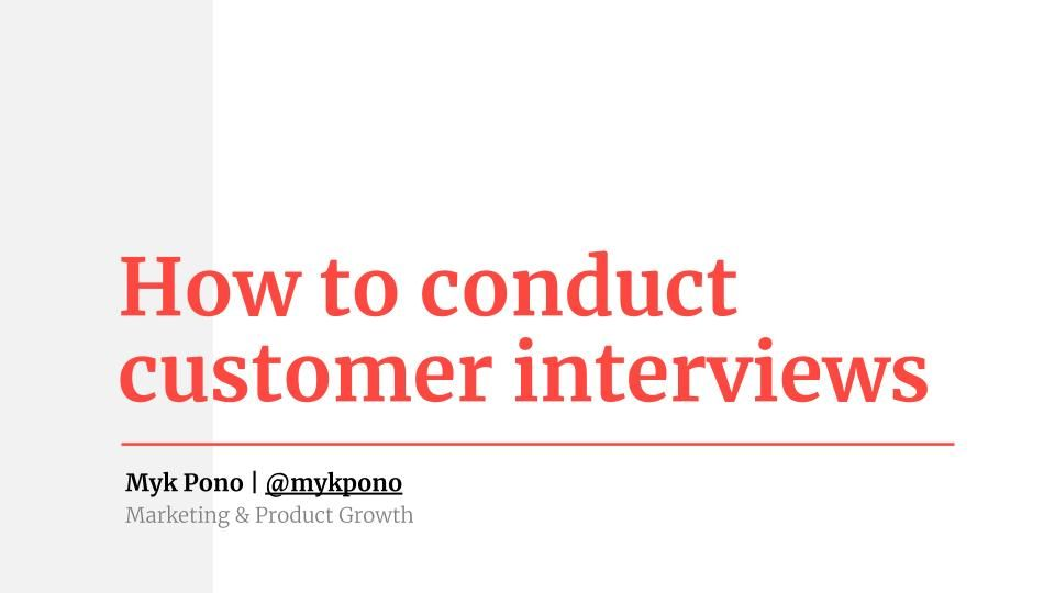 How To Conduct Customer and Prospect Interviews (Webinar)